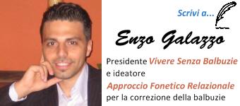 Contatta Enzo Galazzo, Presidente Vivere Senza Balbuzie e ideatore Approccio Fonetico Relazionale per la correzione della balbuzie